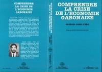 Yebe Zomo - Comprendre la crise de l'économie gabonaise.