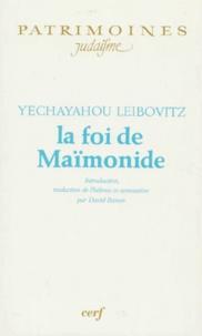 Yechayahou Leibovitz et David Banon - La foi de Maïmonide.