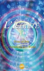 Yéchoua - L'Etreté - Vivre et être l'expérience de l'Esprit.