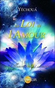 Yéchoua - La Loi de l'Amour - L'illumination est certaine.