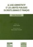 Yehia Kerkatly - Le juge administratif et les libertés publiques en droits libanais et français.