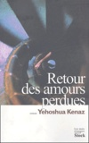 Yehoshua Kenaz - Retour des amours perdues.