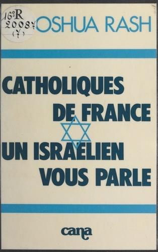 Catholiques de France, un Israélien vous parle