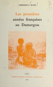 Yehoshua Rash - Les premières années françaises au Damergou - Des colonisateurs sans enthousiasme.