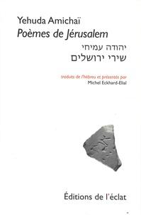 Yehuda Amichaï - Poèmes de Jérusalem.