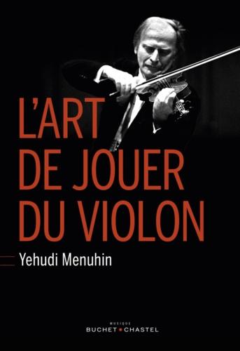 Yehudi Menuhin - L'art de jouer du violon - (Six Lessons with Yehudi Menuhin).