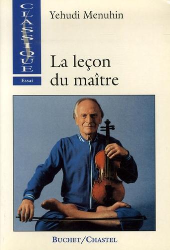 Yehudi Menuhin - La Leçon du maître.