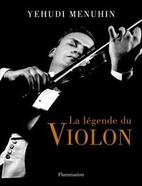 Yehudi Menuhin - La légende du violon. 1 CD audio