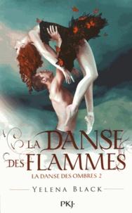 Yelena Black - La danse des ombres Tome 2 : La danse des flammes.