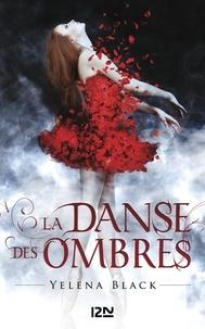 Yelena Black - La danse des ombres.