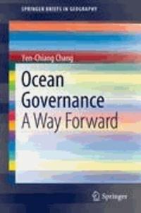 Yen-Chiang Chang - Ocean Governance - A Way Forward.