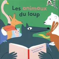 Yen-Lu Chen-Abenia et Mathilde Bel - Les animaux du loup.