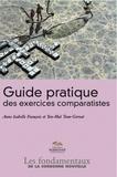 Yen-Maï Tran-Gervat et Anne Isabelle François - Guide pratique des exercices comparatistes.