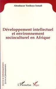 Yenikoye i Aboubacar - Développement intellectuel et environnement socioculturel en Afrique.