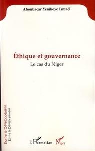 Yenikoye i Aboubacar - Ethique et gouvernance - Le cas du Niger.
