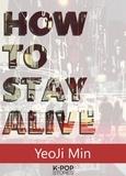 Yeoji Min - How to Stay Alive.