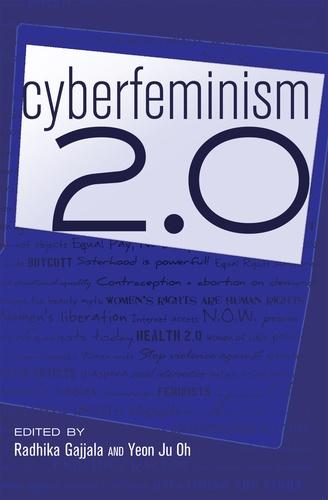 Yeon Ju oh et Radhika Gajjala - Cyberfeminism 2.0.