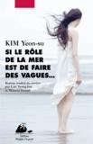 Yeon-su KIM - Si le rôle de la mer est de faire des vagues....