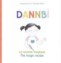Yeong-Hee Lim et Claudine Morel - Dannbi - La recette magique.