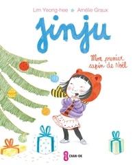 Yeong-Hee Lim et Amélie Graux - Jinju  : Mon premier sapin de Noël.