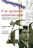 Yervant Der Goumcian - Une mémoire arménienne - De Medz Nor Kiugh (Bursa, Empire ottoman) à Saint-Martin-d'Hères (Isère, France).