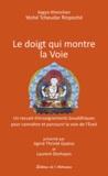 Yéshé Tcheudar Rinpoché - Le doigt montre la Voie - Un recueil d'enseignements bouddhiques pour connaître et parcourir la voie de l'Eveil.