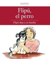 Yette et Daniel Prévost - Flipú, el perro. Flipú deja su familia.