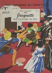 Yette Jeandet et Manon Iessel - Jacquette, mousquetaire du Roy.