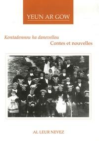 Yeun Ar Gow - Kontadennou ha danevellou - Contes et nouvelles, édition bilingue français-breton.