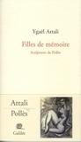 Ygaël Attali - Filles de mémoire - Sculptures de Pollès.