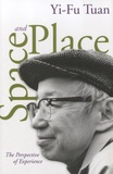 Yi-Fu Tuan - Space and Place - The Perspective of Experience.