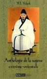 Yi I. Yulgok - Anthologie de la sagesse extrême-orientale.