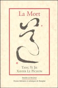 Yi-Jie Tang et Xavier Le Pichon - La mort.
