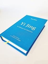 Pierre Faure - Yi Jing - Le Classique des Mutations.
