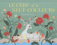 Yi Wang - Le cerf aux neuf couleurs.