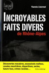Yiannis Lhermet - Incroyables faits divers de Rhône-Alpes.