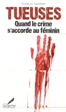 Yiannis Lhermet - Tueuses - Quand le crime s'accorde au féminin.