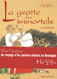 Yifu He et Bernard Allanic - La Grotte des immortels.