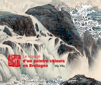 Yifu He - Voyage d'un peintre chinois en Bretagne.