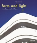 Yigal Gawze - Form and light - From Bauhaus to Tel Aviv.