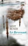Yigit Bener - Le revenant.