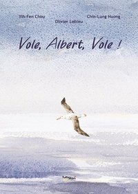 Yih-Fen Chou et Chin-lung Huang - Vole, Albert, Vole !.