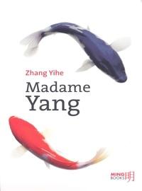 Yihe Zhang - Madame Yang.