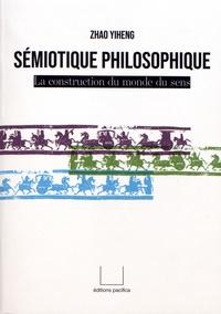 Yiheng Zhao - Sémiotique philosophique - La construction du monde du sens.
