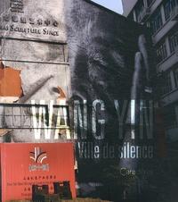 Yin Wang - Ville de silence - Edition bilingue français-chinois.