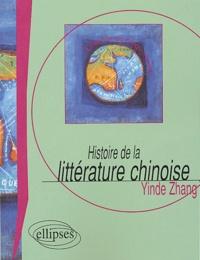 Yinde Zhang - Histoire de la littérature chinoise.