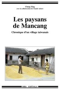 Claude Aubert et Ying Cheng - Les paysans de Mancang - Chronique d'un village taiwanais.