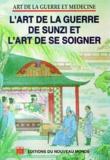 Ying Huang et Rusong Wu - L'ART DE LA GUERRE DE SUNZI ET L'ART DE SE SOIGNER.