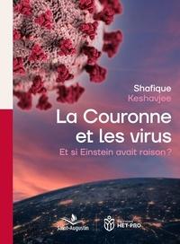 Ying Li et Shafique Keshavjee - La couronne et les virus - Et si Einstein avait raison ?.