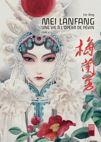 Ying Lin - Mei Lanfang Tome 4 : .